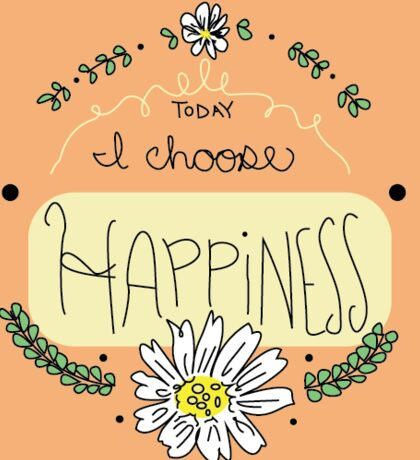 Today I Choose Happiness (Peach) Sticker