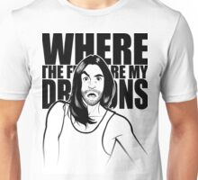 Where are my dragons ? Unisex T-Shirt