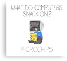 What do computers snack on? Canvas Print
