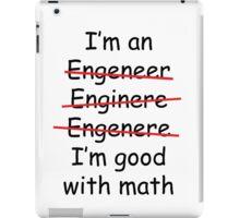 I'm an Engineer iPad Case/Skin