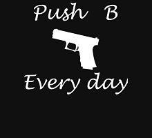 Push B every day Unisex T-Shirt