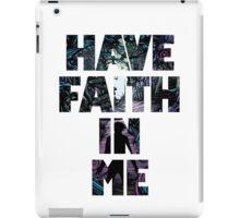Have Faith In Me iPad Case/Skin