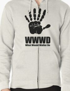 What would Walter Do? Fringe Zipped Hoodie