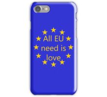 All EU need is love iPhone Case/Skin