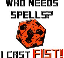 Who needs spells? I cast FIST! by Noah Kantor
