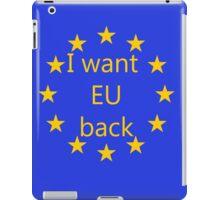 I want EU back iPad Case/Skin