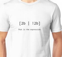 "Nerd Humour - RegEx ""2b or not 2b"" pun Unisex T-Shirt"