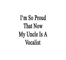 I'm So Proud That Now My Uncle Is A Vocalist by supernova23