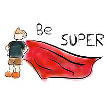Be Super Photographic Print