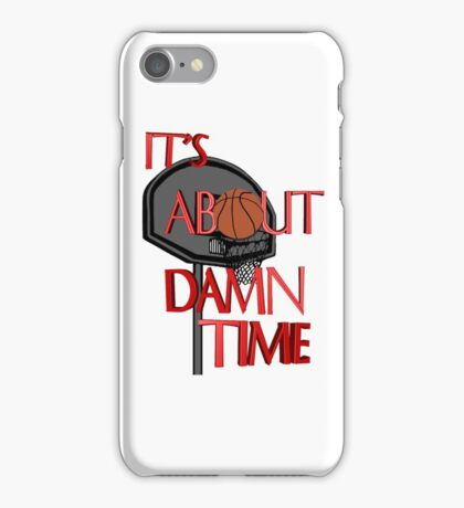 It's About Damn Time iPhone Case/Skin