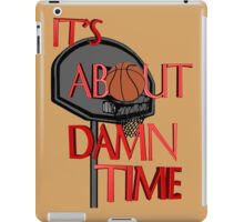 It's About Damn Time iPad Case/Skin