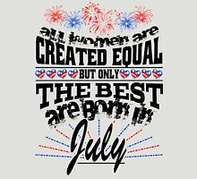 All Women are Created Equal but the Best are Born in July by Jeronimo Rubio Art Unisex T-Shirt