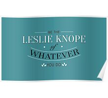 Be The Leslie Knope of Whatever You Do Poster