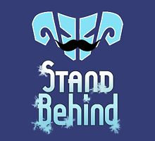 Stand Behind! Unisex T-Shirt