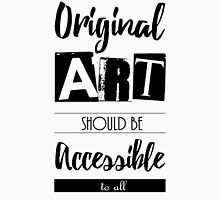 """Art Should be Accessible to All"" Unisex T-Shirt"