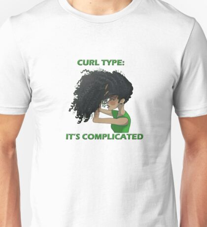 Curl Type: It's Complicated!  Unisex T-Shirt