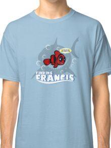 Finding Francis BN Classic T-Shirt