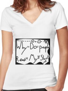Why Do People Read My Shirt? Women's Fitted V-Neck T-Shirt