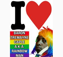 I Love Baron Tremayne Caple A.K.A. Rainbow Man Unisex T-Shirt