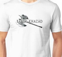Baruk Khazad ! Unisex T-Shirt