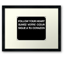 Phrase follow your heart languages Framed Print