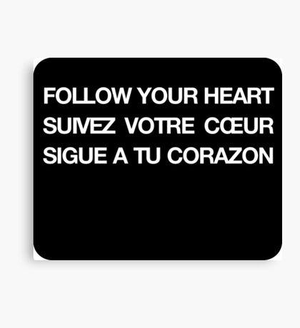 Phrase follow your heart languages Canvas Print