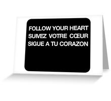 Phrase follow your heart languages Greeting Card