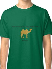 What do you call a three humped camel? Classic T-Shirt