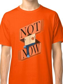 Not now, I'm reading Classic T-Shirt