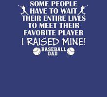 Baseball Dad - I raised my favorite player (White print) Unisex T-Shirt