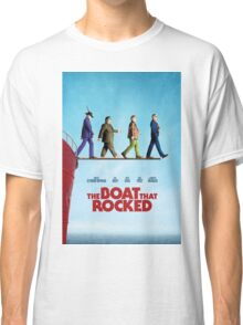 The Boat That Rocked Classic T-Shirt