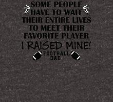 Football Dad - I raised my favorite player (Black print) Unisex T-Shirt