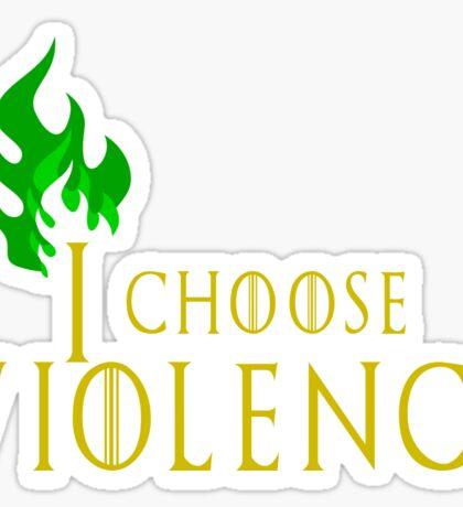 I choose violence Sticker