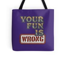 NERDY TEE - YOUR FUN IS WRONG T-SHIRT Tote Bag