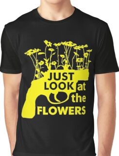 Just Look at the Flowers Graphic T-Shirt