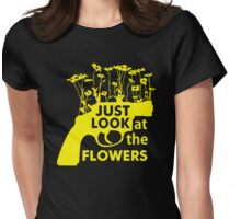 Just Look at the Flowers Womens Fitted T-Shirt
