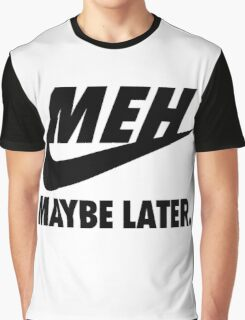 MEH maybe Later EDR 930  Graphic T-Shirt