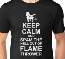 Keep Calm and Spam Flame Thrower Unisex T-Shirt