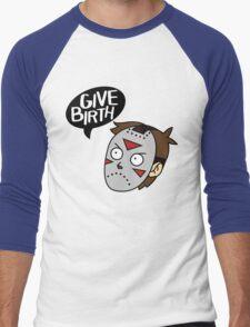 Give Birth Men's Baseball ¾ T-Shirt