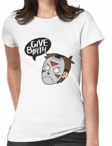 Give Birth Womens Fitted T-Shirt