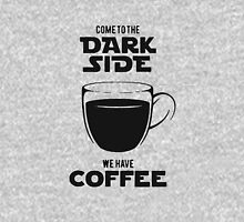 Come to the dark side we have coffee funny Unisex T-Shirt