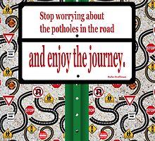 Road Trip - Enjoy the Journey by Carol Vega