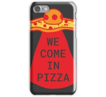 We Come in Pizza iPhone Case/Skin