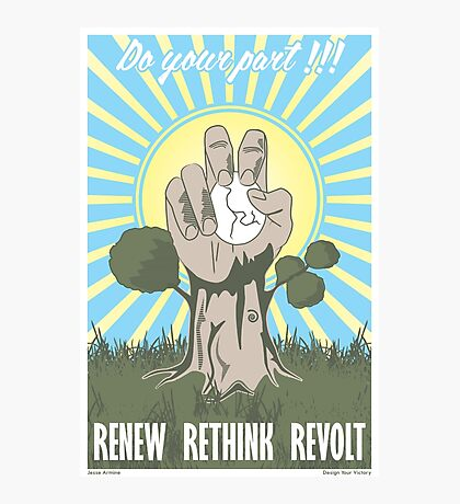 Renew, Rethink, Revolt! Photographic Print