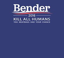 "Bender 2016 ""Kill All Humans"" Unisex T-Shirt"