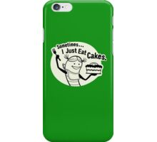 Sometimes...I Just Eat Cakes iPhone Case/Skin