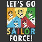 Let's Go Sailor Force by Crocktees