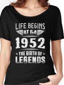 Life Begins At 64 - 1952 The Birth Of Legends Women's Relaxed Fit T-Shirt