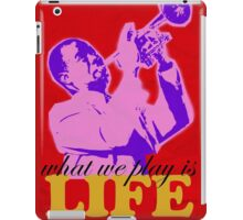 Louis Armstrong - What we play is LIFE iPad Case/Skin