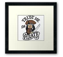 Trust Me I'm Pirate Framed Print